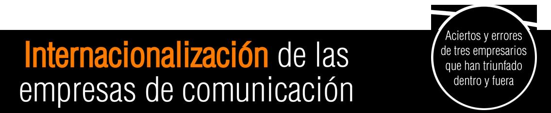Título Internacionalización de las empresas de comunicación