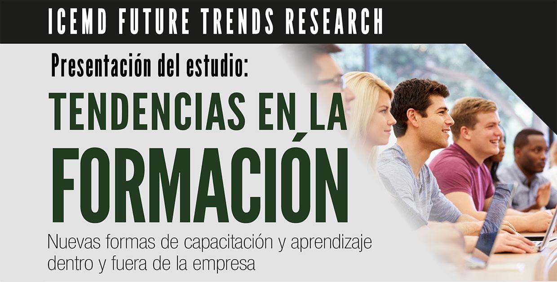 """ICEMD presenta el estudio """"Últimas Tendencias en Formación, Capacitación y Aprendizaje"""""""