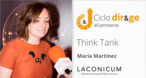 Entrevista María Martínez Think Tank eCommerce