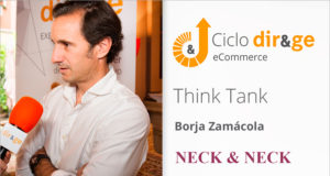 Think Tank sobre eCommerce – Borja Zamácola | Neck&Neck