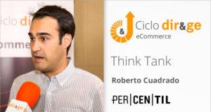 Think Tank sobre eCommerce – Roberto Cuadrado de Percentil.com
