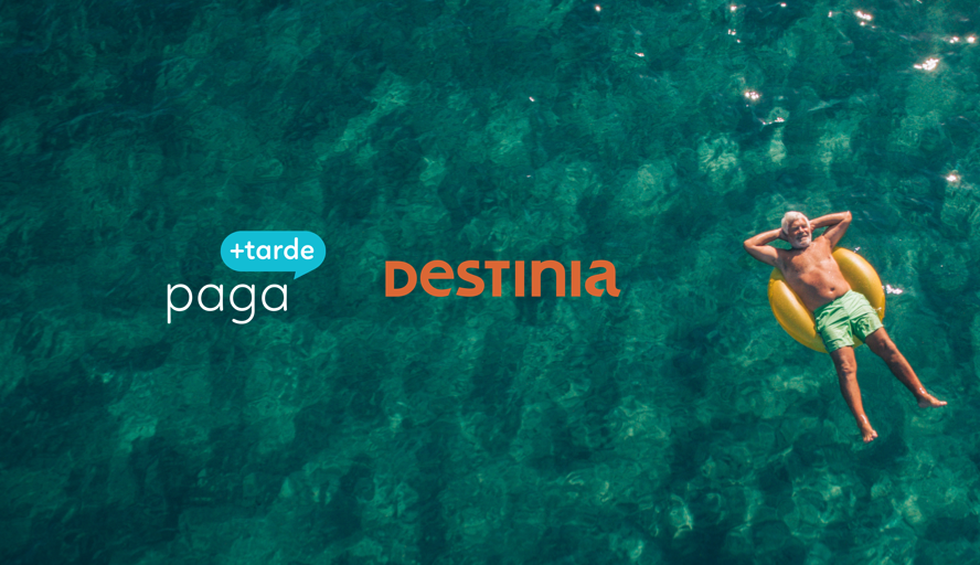 Paga+Tarde se incorpora a Destinia como método de pago