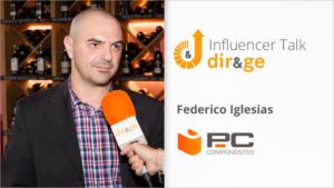 Federico Iglesias - pccomponentes | Influencer Talk tecnología