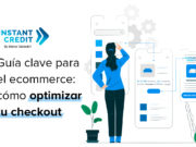 guia-clave-ecommerce-optimizar-checkout-instant-credit