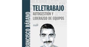 teletrabajo-autogestion-liderazgo-equipos-libro-francisco-rabano-anaya-multimedia