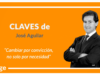 Claves de José Aguilar 'Cambiar por convicción, no solo por necesidad'